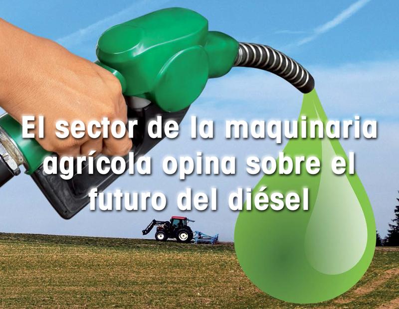 24e2722fc5c El sector de la maquinaria agrícola opina sobre el futuro del diésel ...